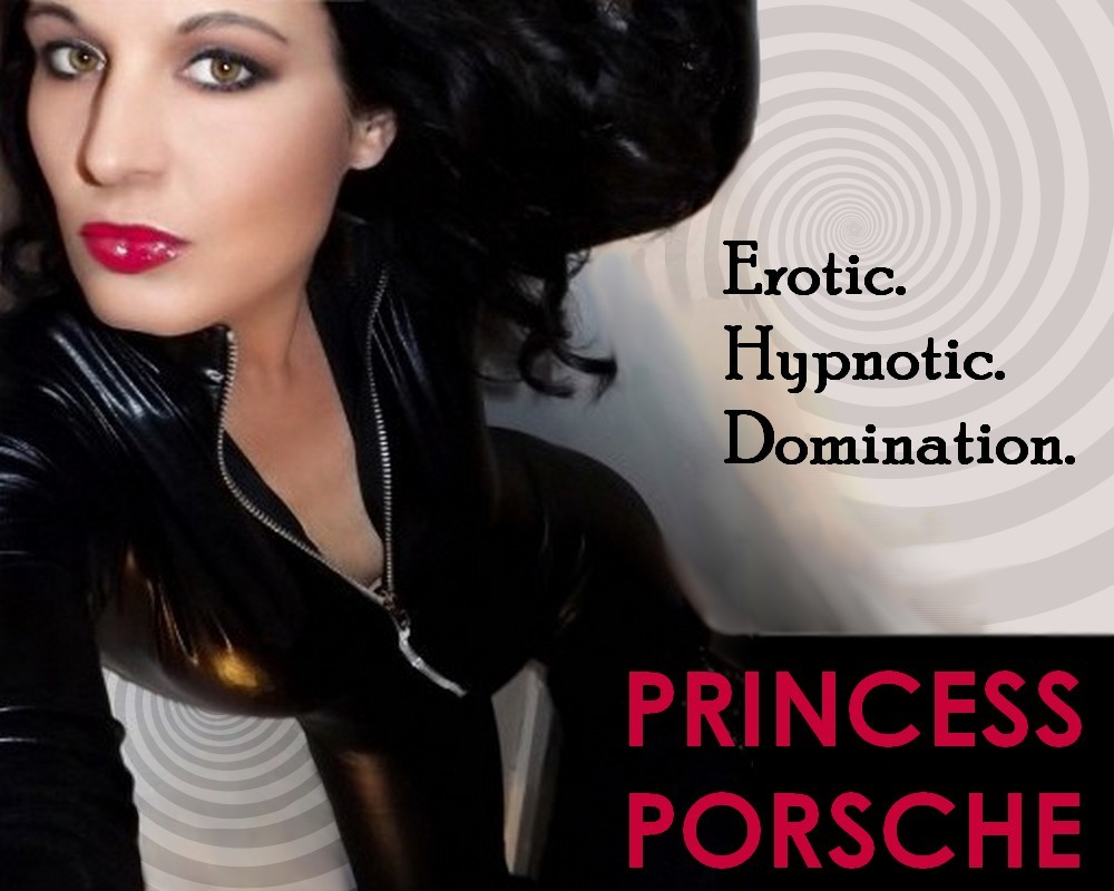 Princess Porsche >> Erotic. Hypnotic. Domination.